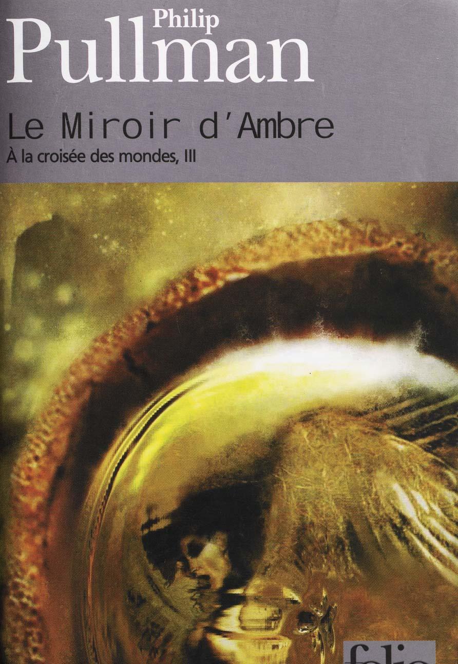Le Miroir d'ambre, de Philip Pullman (2000)