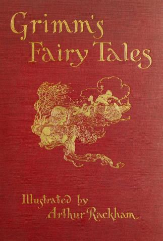 <i>The fairy tales of the brothers Grimm</i>, illustrés par Arthur Rackham (1909)