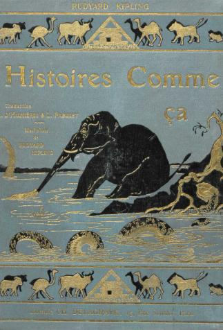 <i>Histoires comme ça pour les petits (Just So Stories For Little Children)</i>, written and illustrated by Rudyard Kipling (1903)