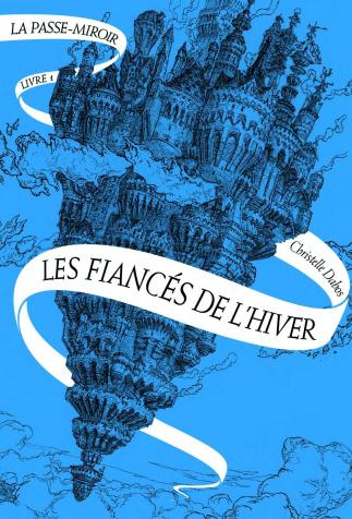 <i>Les Fiancés de l'hiver</i>, <i>La Passe-miroir</i> Tome 1, de Christelle Dabos, illustré par Laurent Gapaillard (2013)