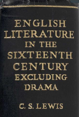 <i>English Literature in the Sixteenth Century Excluding Drama</i> by C.S. Lewis (1954)