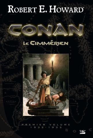 <i>Conan le Cimmérien (Conan of Cimmeria)</i>, <i>First volume : 1932-1933</i>, by R. E. Howard, illustrated by Mark Schultz (2015)