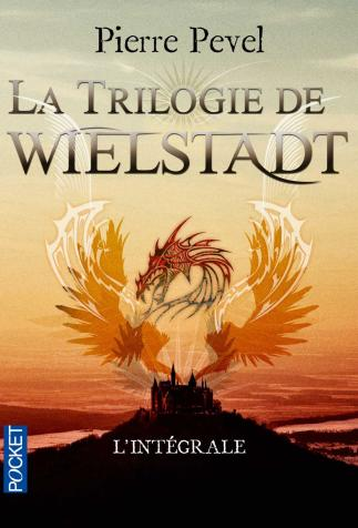 <i>La Trilogie de Wielstadt</i>, <i>L'intégrale</i>, de Pierre Pevel (2011)