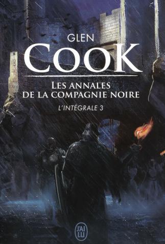<i>Les Annales de la Compagnie Noire</i>, <i>L'intégrale, 3</i> de Glen Cook (2016)