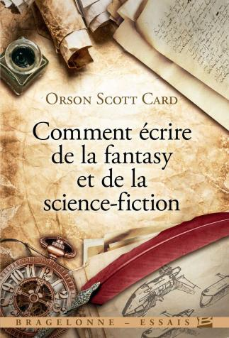 <i>Comment écrire de la fantasy et de la science-fiction</i>, d'Orson Scott Card (2018)