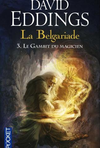 <i>Le Gambit du magicien (Magician's Gambit)</i>, <i>La Belgariade, 3 (The Belgariad, 3)</i>, by David Eddings (2007)