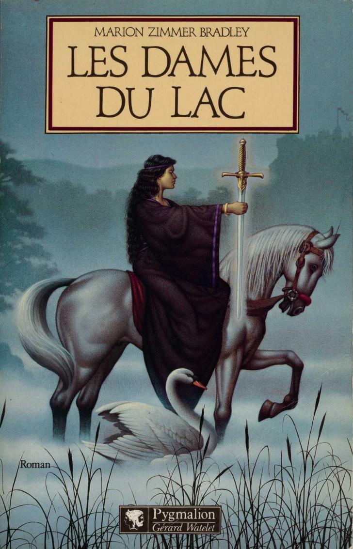 <i>Les Dames du lac</i>, <em>Les Brumes d'Avalon (The Mists of Avalon)</em>, </br>by Marion Zimmer Bradley (1997)