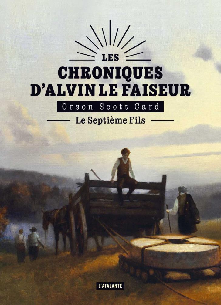 <i>Le Septième Fils (Seventh Son)</i>, <i>Les Chroniques d'Alvin le Faiseur, 1 (The Tales of Alvin Maker, 1)</i>, by Orson Scott Card, illustrated by Vincent Madras (2020)