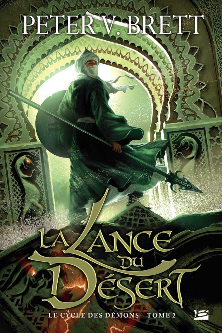 <i>La Lance du Désert</i>, <i>Le Cycle des Démons, 2</i>, de Peter V. Brett (2015)