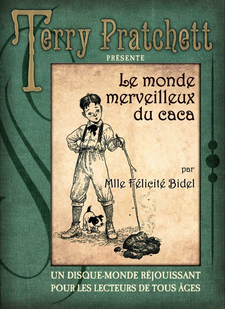 <i>Le Monde merveilleux du caca (The World of Poo)</i>, by Terry Pratchett, cover illustration by Peter Dennis (2013)