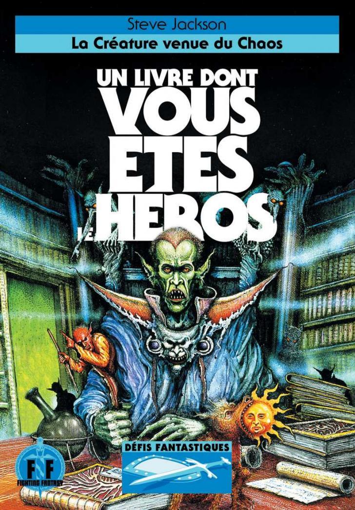 <i>La Créature venue du Cahos, Un livre dont vous êtes le Héros</i>, de Steve Jackson, illustré par Alan Langford (2005)