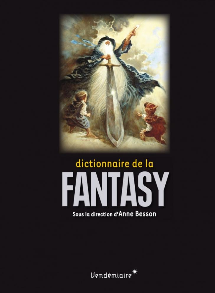 <i>Le Dictionnaire de la fantasy</i>, sous la direction de Anne Besson (2018)